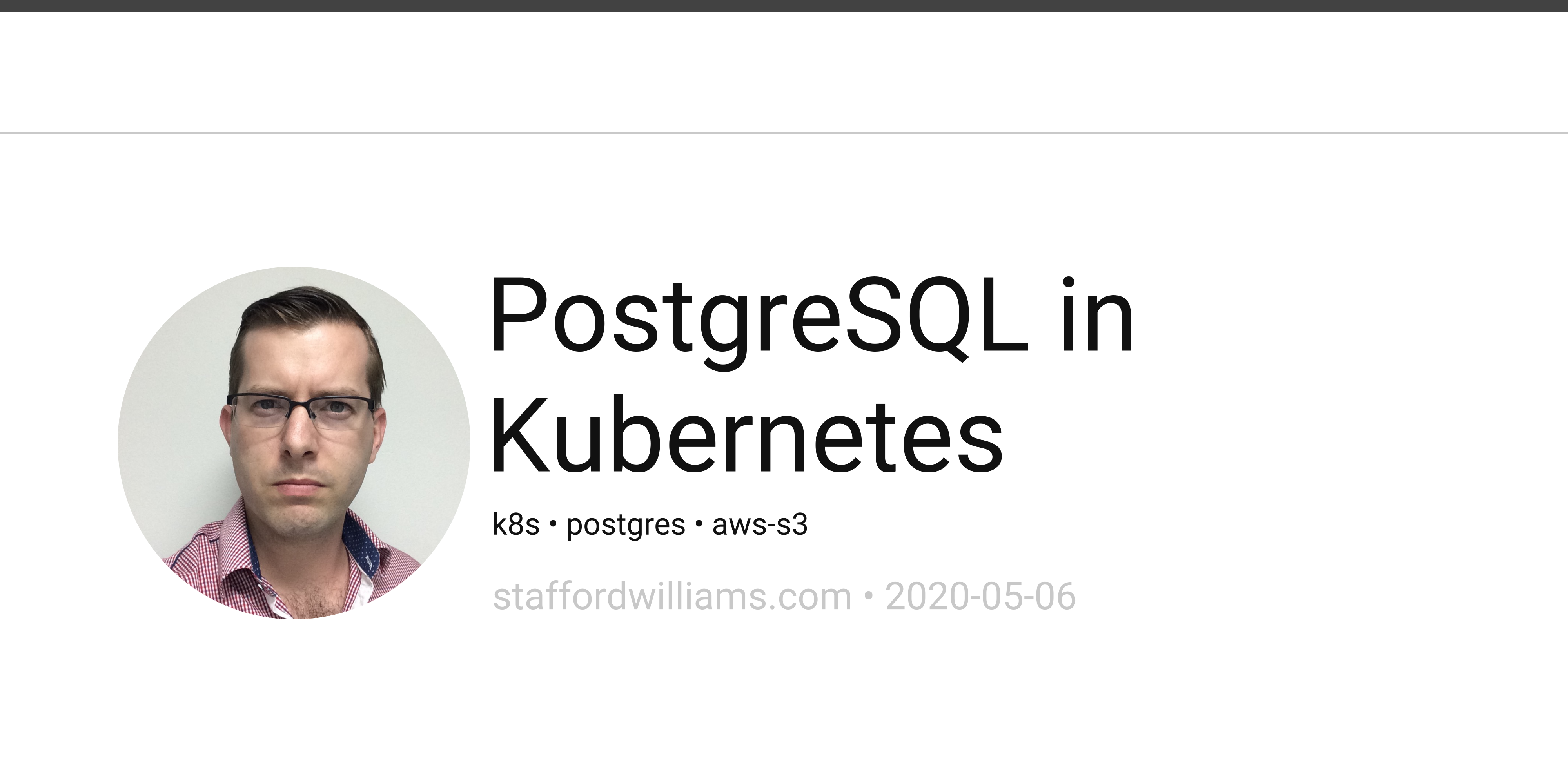 stafford williams   PostgreSQL in Kubernetes